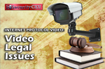 IP Video Module 9: Video Legal Issues